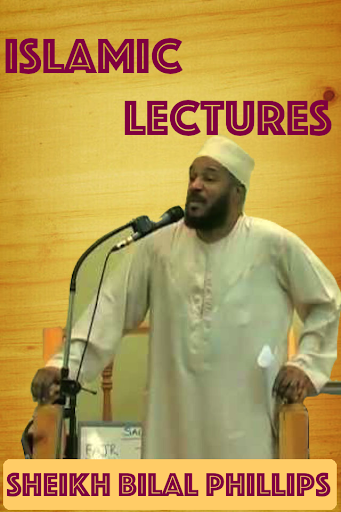 Shiekh Bilal Phillips Lectures