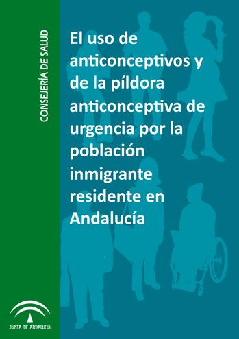 El uso de anticonceptivos y de la píldora anticonceptiva de urgencia por la población inmigrante residente en Andalucía