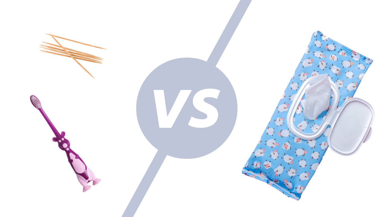 Toothbrush and toothpicks vs. Wet wipes