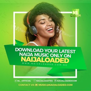 IG=> @naijaloadedcomng Upload Your Music Free