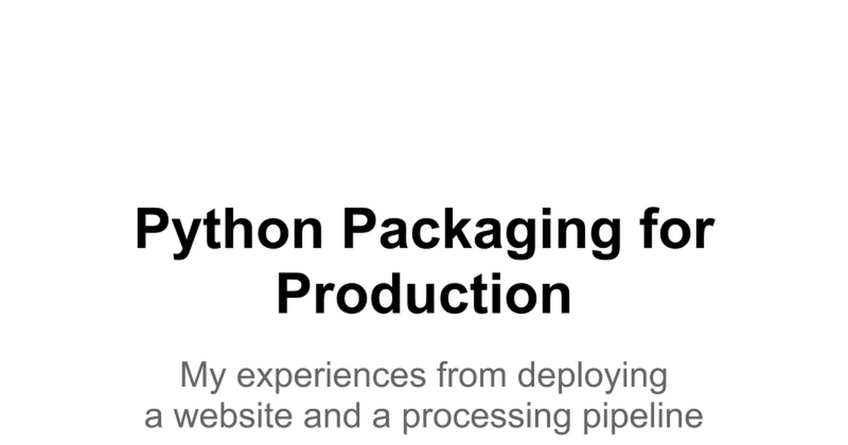 Python Packaging for Production - Google Slides