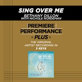Premiere Performance Plus; Sing Over Me