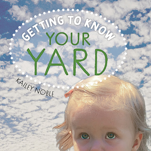 Getting to Know Your Yard