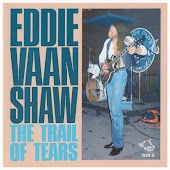 The Trail Of Tears - Eddie Vaan Shaw