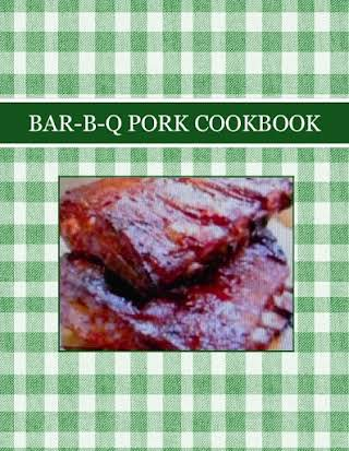 BAR-B-Q PORK COOKBOOK