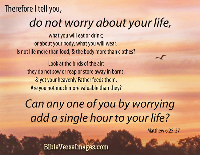 Bible Verse about Worry and Anxiety - Matthew 6:25-27