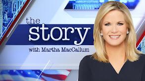 The Story With Martha MacCallum thumbnail