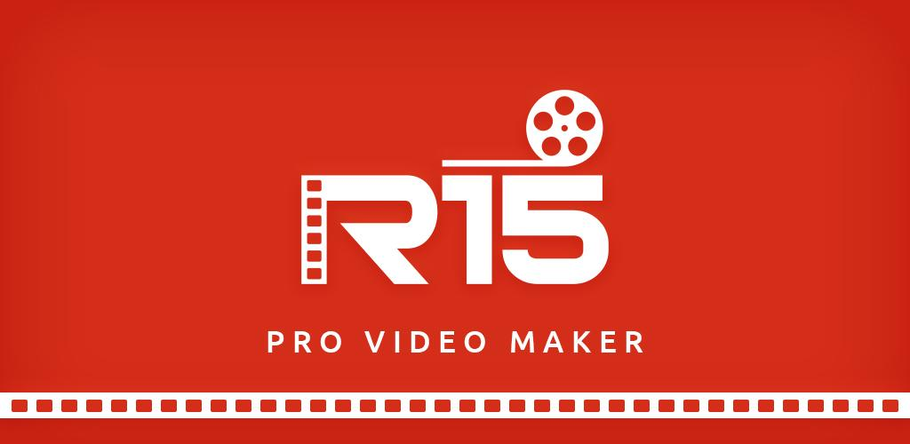 Download R15 - Pro Video maker APK latest version app for android