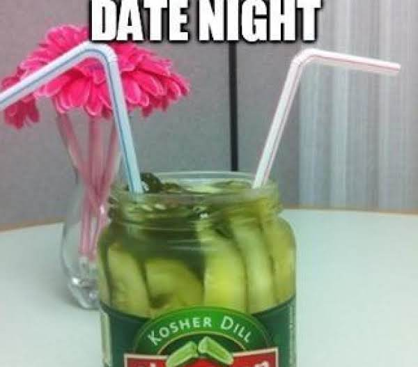 Ahh The Beauty Of A Crisp Pickle On The First Date, Love Is Good