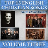 Top 15 English Christian Songs in Spanish, Vol. 3