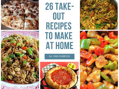 26 Take-Out Recipes to Make at Home