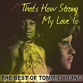 That's How Strong My Love Is: The Best of Tommie Young