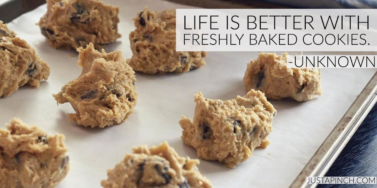 """Life is better with freshly baked cookies."""