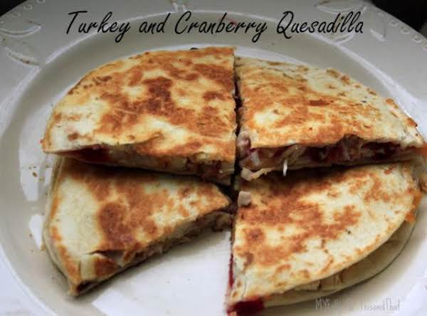 Leftover Turkey And Cranberry Quesadilla Recipe