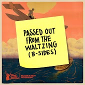 Passed out from the Waltzing (B-Sides)