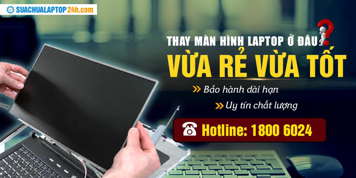 dịch vụ thay màn hình laptop full hd