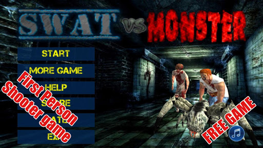 SWAT vs Monster