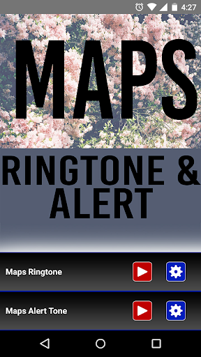 Maps Ringtone and Alert
