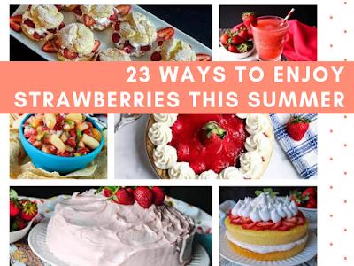 23 Ways to Enjoy Strawberries This Summer