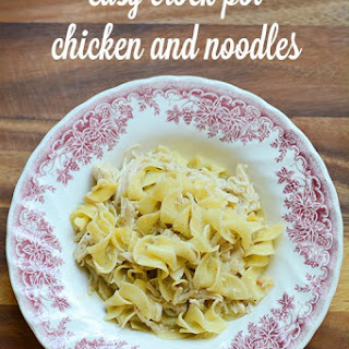 Easy Crock Pot Chicken and Noodles.