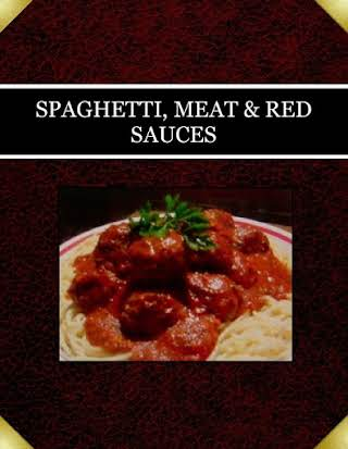 SPAGHETTI, MEAT & RED SAUCES