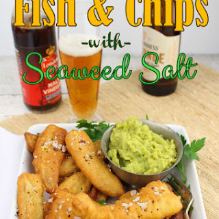Fish and Chips with Seaweed Salt.