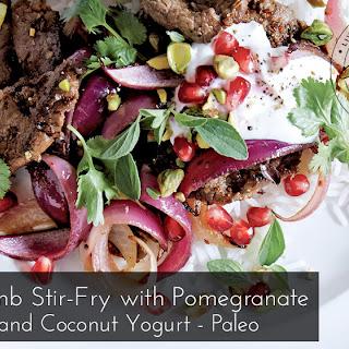 Lamb Stir-Fry with Pomegranate and Coconut Yogurt - Paleo