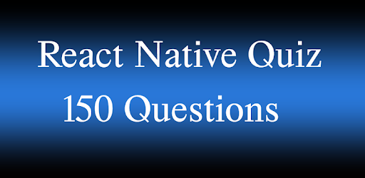 React Native Quiz - 150 questions - التطبيقات على Google Play