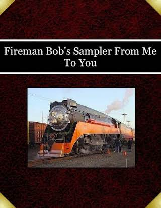 Fireman Bob's Sampler From Me To You
