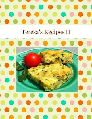 Teresa's Recipes II