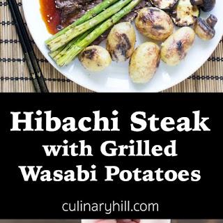 Hibachi Steak with Grilled Wasabi Potatoes.