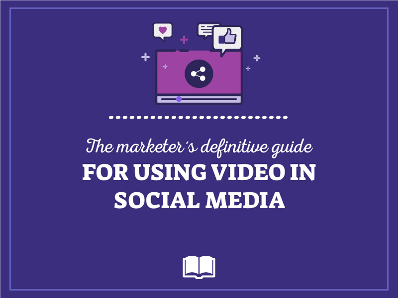 EBOOK the marketer's definitive guide for using video social media
