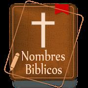 Nombres Biblicos y La Biblia Reina Valera