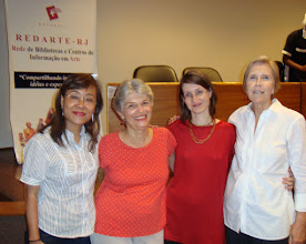 Photo: Mary K. Shinkado (Vice-Presidente da REDARTE/RJ), Vera Medina, Isabel Grau (Presidente) e Helena Ferrez. Vera e Helena já participaram da Rede e continuam acompanhando nosso trabalho. Helena é uma das fundadoras da REDARTE.