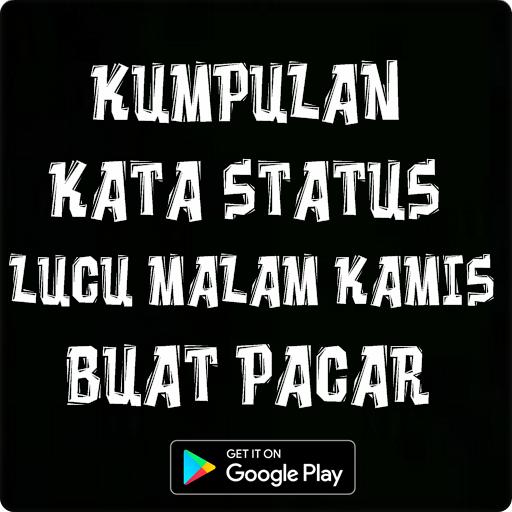 Download Kata Status Lucu Malam Kamis Buat Pacar App Apk