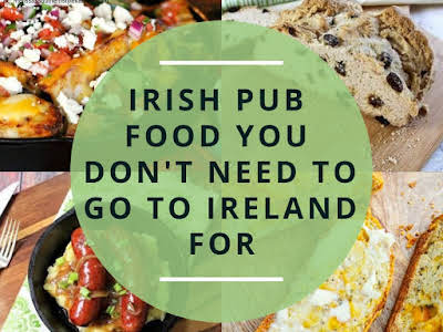 Irish Pub Food You Don't Need to Go to Ireland For