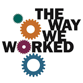 The Way We Worked