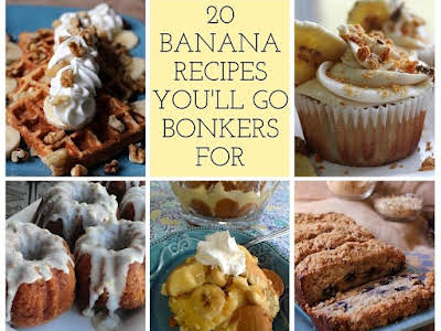 20 Banana Recipes You'll Go Bonkers For