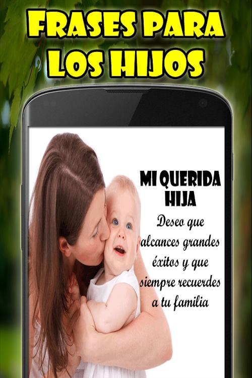 Frases Para Los Hijos Android Apps Appagg