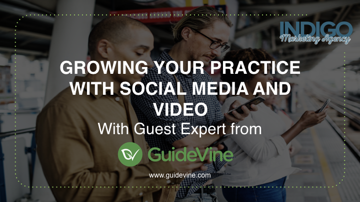 Growing Your Practice with Social Media and Video