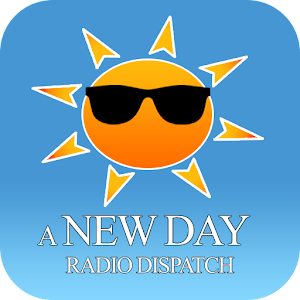 A New Day Radio Dispatch