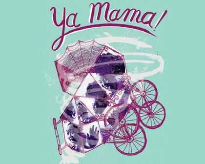 Ya Mama!