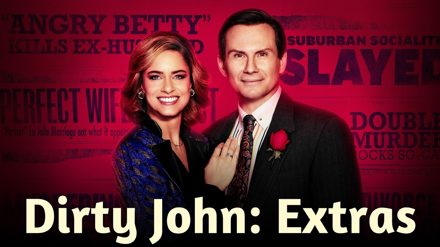 Dirty John: Extras