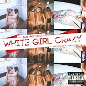 White Girl Crazy (feat. Lef-T)