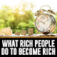 What Rich People do to Become Rich APK