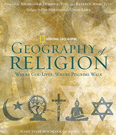 NATIONAL GEOGRAFIC GEOGRAPHY OF RELIGION WHERE GOD LIVES, WHERE PILGRIMS WALK