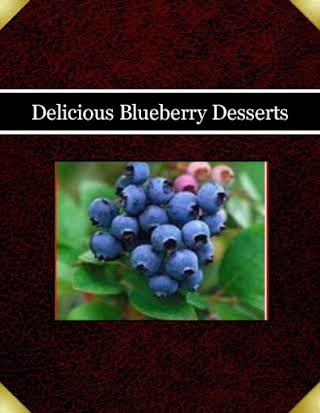 Delicious Blueberry Desserts