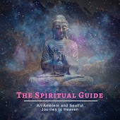 The Spiritual Guide - An Ambient And Soulful Journey To Heaven