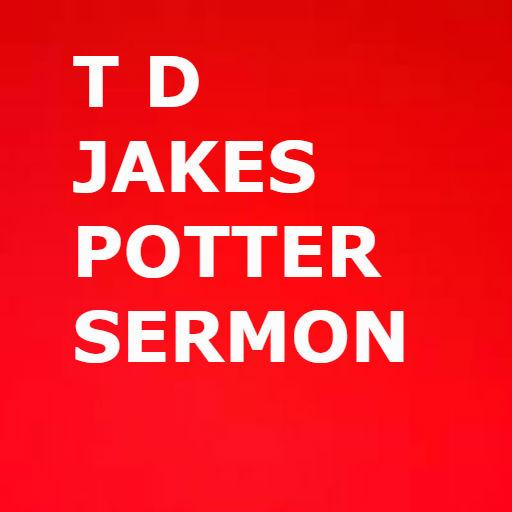 T D JAKES POTTER SERMONS - Apps on Google Play