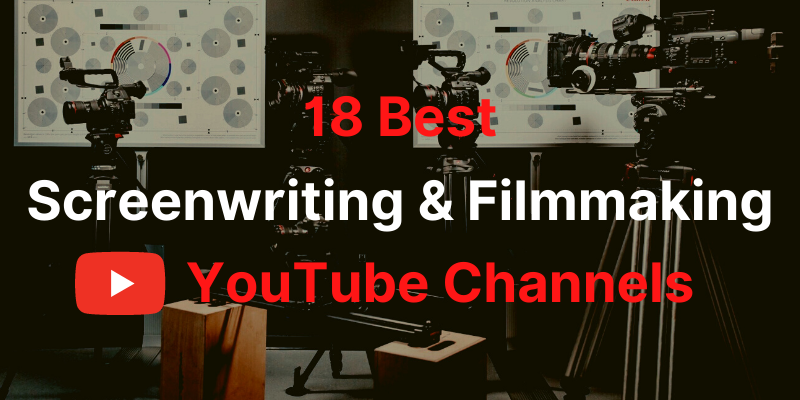 18 Best Screenwriting & Filmmaking YouTube Channels to Subscribe